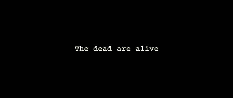 "Spectre's opening title card, ""The dead are alive"""