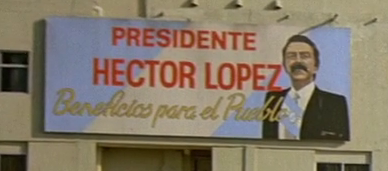Hector Lopez for President sign in Licence To Kill (1989)
