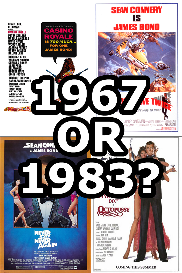 The only two years in James Bond movie history to have two movies released in the same year: 1967 (the unofficial Casino Royale and You Only Live Twice) and 1983 (the unofficial Never Say Never Again and Octopussy)